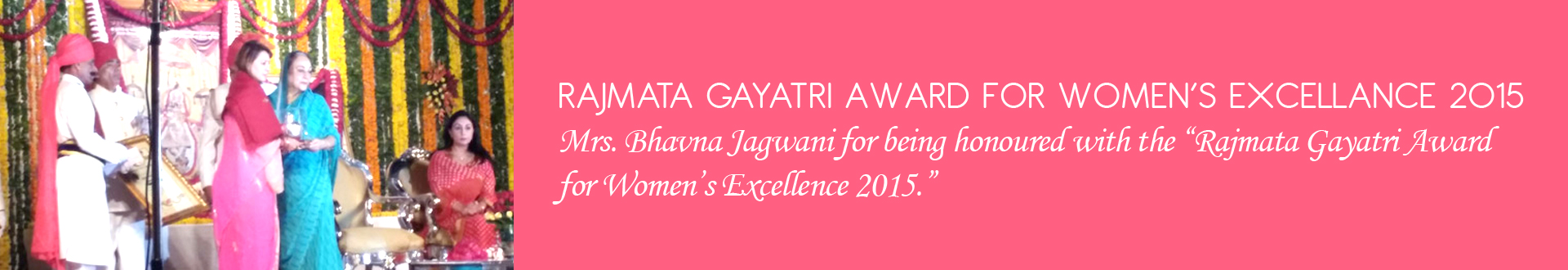 RAJMATA GAYATRI AWARD FOR WOMEN'S EXCELLANCE 2015